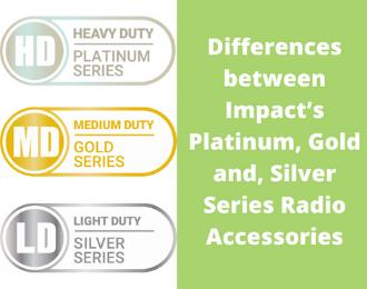Impact's Platinum, Gold and Silver Series Radio Accessories